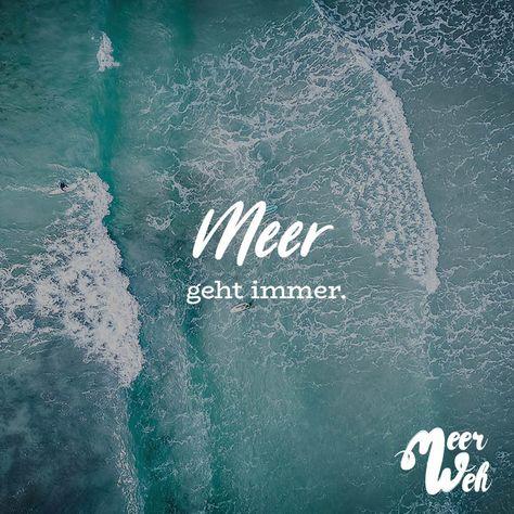 Visual Statements®️ Meer geht immer. Sprüche / Zitate / Quotes / Meerweh / Wanderlust / travel / reisen / Meer / Sonne / Inspiration