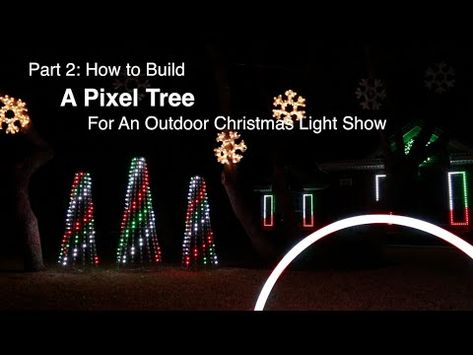 Part 2 How To Build A Pixel Tree For An Outdoor Christmas Light Show Christmas Light Show Outdoor Christmas Animated Christmas Lights