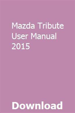 Mazda Tribute User Manual 2015 Repair Manuals Chilton Repair Manual Repair