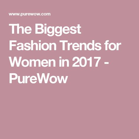 8 Fashion Trends You'll See Everywhere in 2017