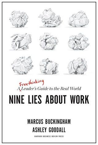 Pdf Download Nine Lies About Work A Freethinking Leader S Guide