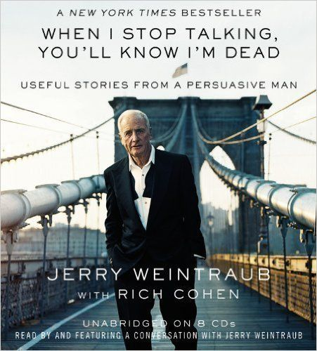 Useful Stories from a Persuasive Man - Jerry Weintraub