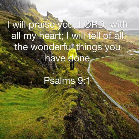 Psalms I will praise you, LORD, with all my heart; I will tell of all the wonderful things you have done. Healing Scriptures, Scripture Verses, Bible Verses Quotes, Bible Scriptures, Wisdom Quotes, Biblical Quotes, Religious Quotes, Spiritual Quotes, Miracle Quotes