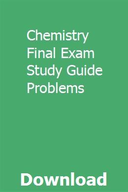 Chemistry Final Exam Study Guide Problems | tarphistlywild
