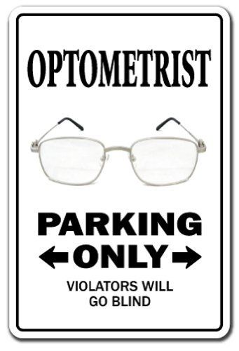 OPTOMETRIST ~Novelty Sign~ parking eye dr glasses gift by Zanysigns, http://www.amazon.com/dp/B003C2J4H8/ref=cm_sw_r_pi_dp_ttB-rb1W66PAP
