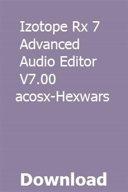 Izotope Rx 7 Advanced Audio Editor V7 00 Macosx-Hexwars