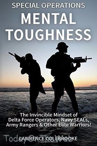 Special Operations Mental Toughness: The Invincible Mindset