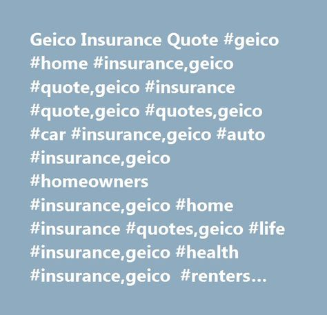 Geico Car Insurance Quote Geico Home Insurance Quote  Geico Home Insurance  Pinterest