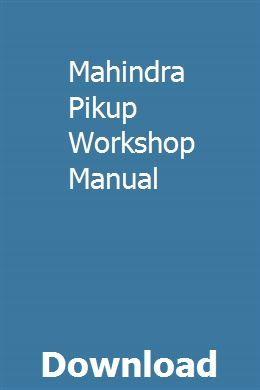 Mahindra Pikup Workshop Manual Repair Manuals Owners Manuals Manual