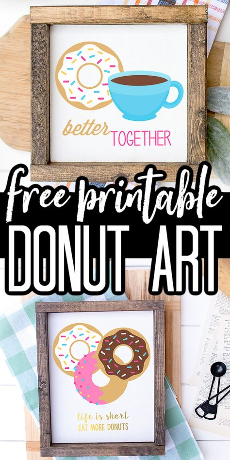 Grab these free donut printables and add them to frames. Then hang them in your kitchen, coffee nook, or even a kid's playroom! You will love how they look! #printable #freeprintable #donuts #kitchen #art