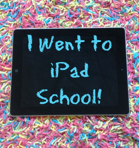 I went to ipad school