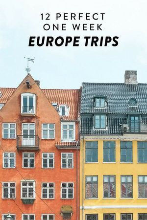24 Perfect One Week Europe Itinerary Options | travel guides