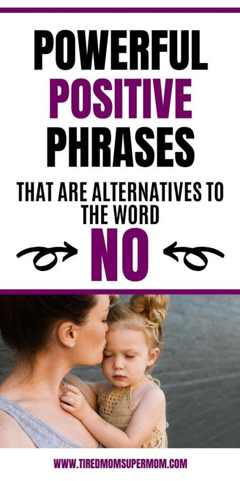 Positive Phrases To Use Instead Of Stop, No, Don't - Tired Mom Supermom