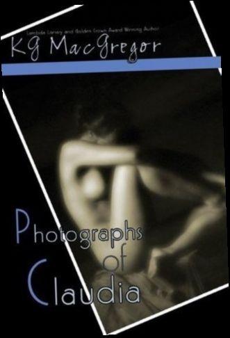 Ebook Pdf Epub Download Photographs Of Claudia By K G Macgregor Books Ebook Lesbian Romance