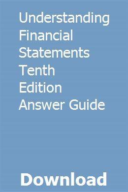 Understanding Financial Statements Tenth Edition Answer Guide Financial Statement Financial Statement Analysis Understanding