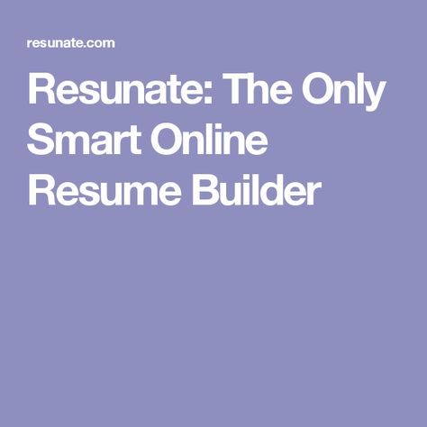 Resunate The Only Smart Online Resume Builder Job Pinterest - online resume builders