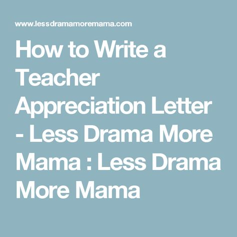 How to Write a Teacher Appreciation Letter - Less Drama More Mama - appreciation letter
