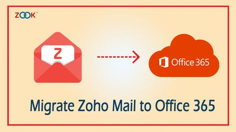 Zoho Mail to Office 365 Migration Tool to Transfer Emails from Zoho to Office 365