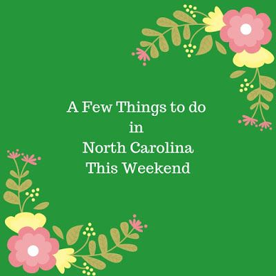 A Few Things To Do In North Carolina This Weekend March 27 March31 2019 With Images Things To Do Stuff To Do Outer Banks Nc