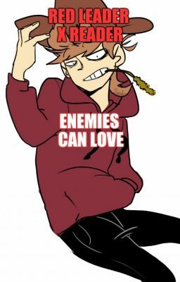 Red Leader Tord X Reader Enemies Can Love On Hold Blue Army Enemy Stupid Funny Memes