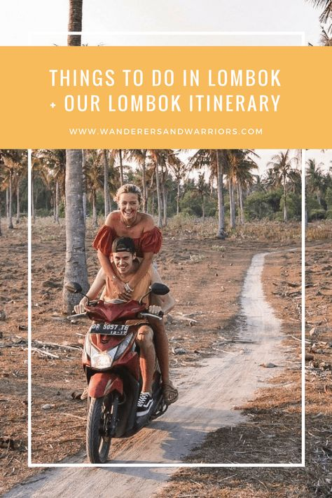 Wanderers & Warriors Pinterest - Charlie & Lauren UK Travel Couple - Things To Do In Lombok + Lombok Itinerary