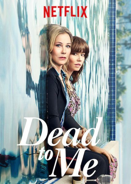 Dead To Me Is Netflix S Newest Hit And Everyone Is Watching With