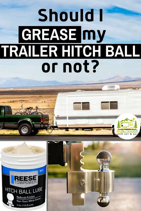 Should I Grease My Trailer Hitch Ball Or Not In 2020 Travel
