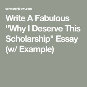 Why You Deserve Thi Scholarship Essay 3 Sample Answer Example Scholarships I A Examples