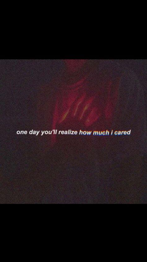 um dia você vai perceber o quanto eu me importava