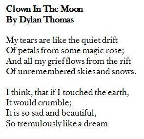 One of my favourite poems: Dylan Thomas, Clown in the Moon.