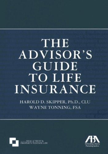 The Advisor S Guide To Life Insurance Author Ph D Clu Harold D