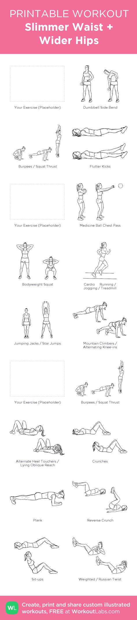 Slimmer Waist + Wider Hips:my visual workout created at WorkoutLabs.com • Click through to customize and download as a FREE PDF! #customworkout