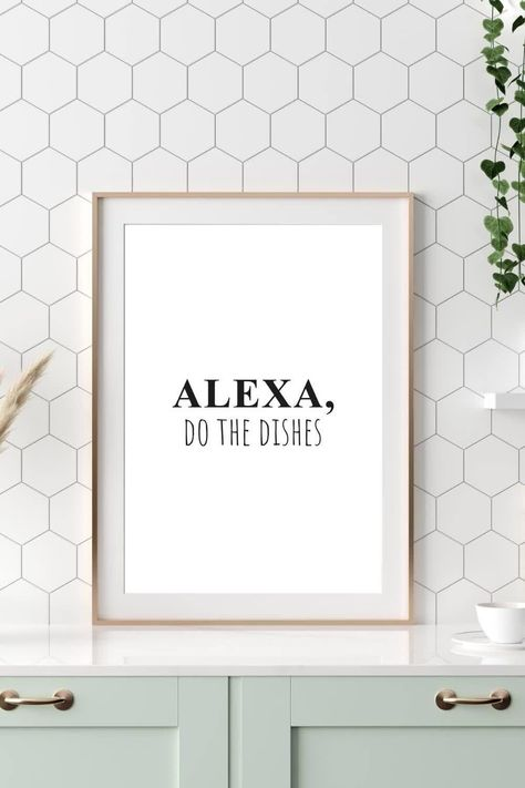 Do you want to decorate your kitchen in a minimalistic way, getting a nice wall decor within minutes? Then this funny kitchen print might be just right for you. Just download and print the wall art quote and you'll have a stylish home decor in no time. #typography #funnyquote #kitchenprint #alexaquote  #printablequotestoframe