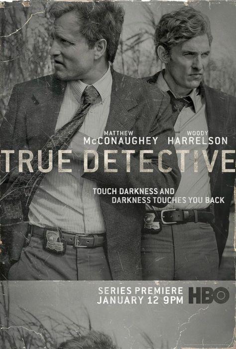 HBO's True Detective, starring Matthew McConaughey and Woody Harrelson