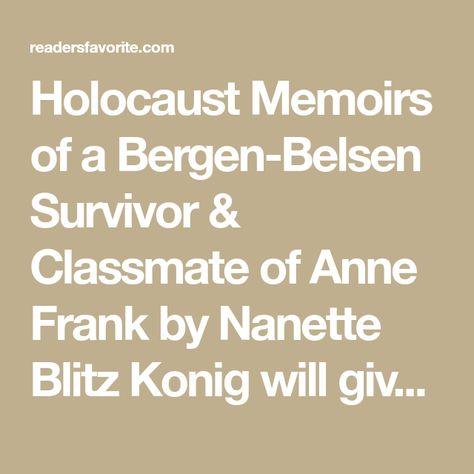Holocaust Memoirs of a Bergen-Belsen Survivor /& Classmate of Anne Frank