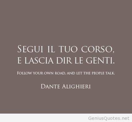 Italian Quotes About Life Brilliant Dante Alighieri Quotes  Google Zoeken  Rules To Life  Pinterest