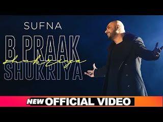 Shukriya Sufna B Praak The Song Shukriya Is Sung By Popular Punjabi Singer B Praak Lyrics Written By Jaani And Music Compo Lyrics Bollywood Songs Songs
