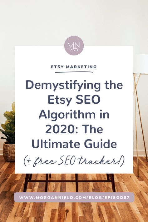 Demystifying the Etsy SEO algorithm in 2020: THE ULTIMATE GUIDE