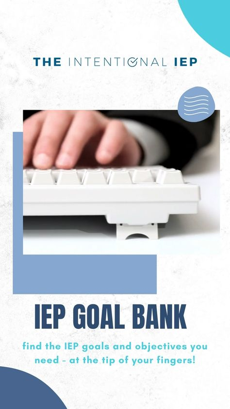 IEP Goal Bank for Special Ed Teachers | IEP Writing Help