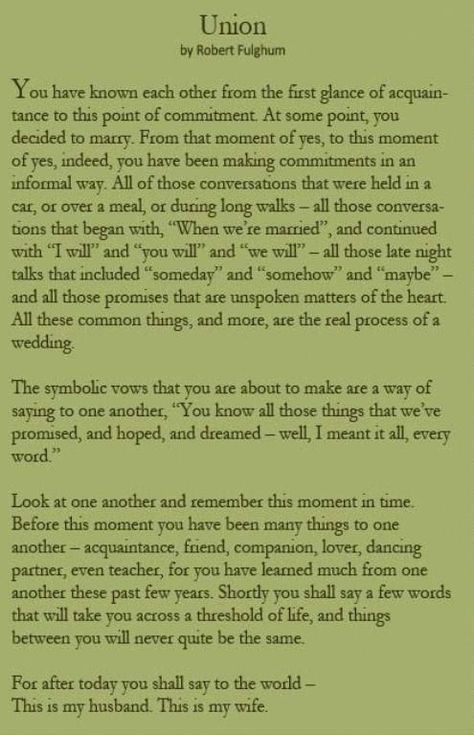 Union, by Robert Fulghum. My absolute favorite wedding reading. @Sarah VanMoffaert: #weddingspeeches