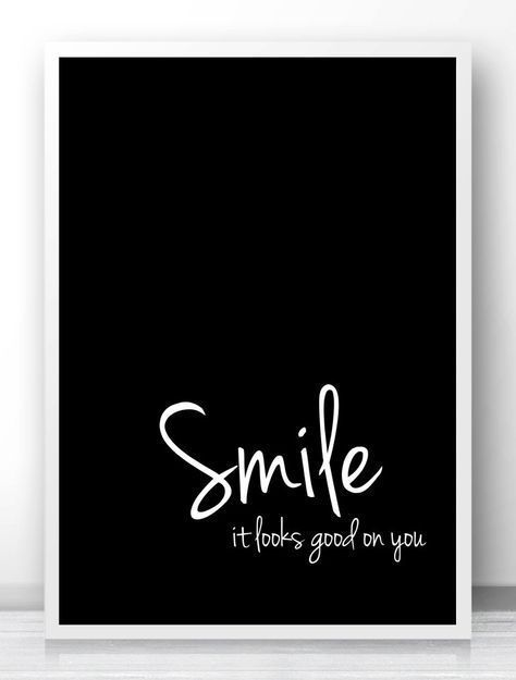 Smile It Looks Good On You Typography Quote Print Black And White Wall Art Print Motivational Prints Typography Quotes Quote Prints