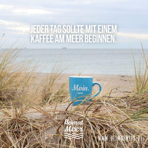 Jeder Tag Sollte Mit Einem Kaffee Am Meer Beginnen Tasse