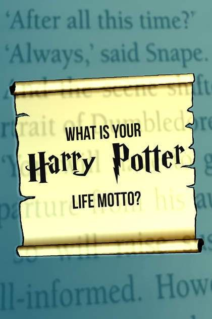 Hogwarts Quiz What Is Your Harry Potter Life Motto Hogwarts Quiz Hogwarts Quizzes World Quiz