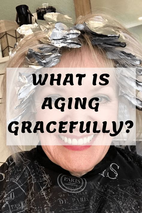 Jennifer Connolly of A Well Styled Life® discusses what Aging Gracefully means. It's different for all women and there is no wrong way.