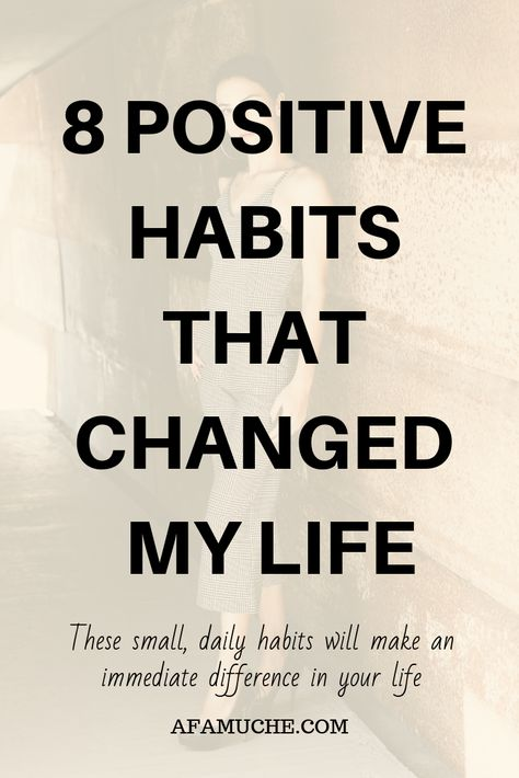 8 Positive habits that changed my life