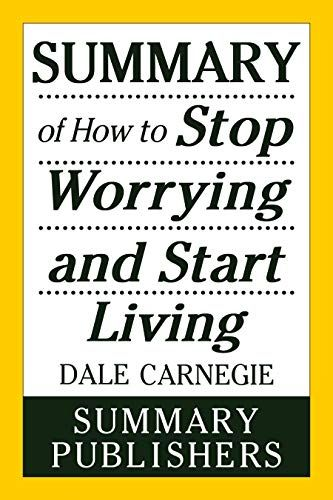 Summary Of How To Stop Worrying And Start Living By Dale Carnegie Http Www Amazon Com Gp Product B07m6zjzwq Ref Cm Sw Stress Reduction Stop Worrying Summary