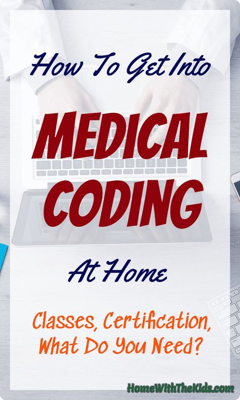 How to Get Into Medical Coding at Home - Home with the Kids Blog