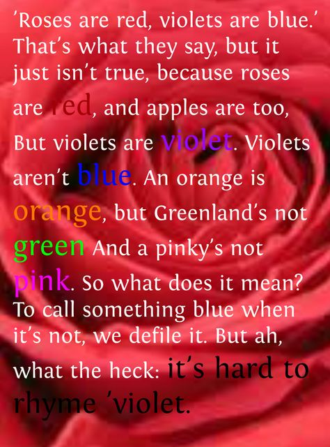 Omgoodness, this is so funny. Love it! And am I the only one that's noticed violets aren't blue before this poem?