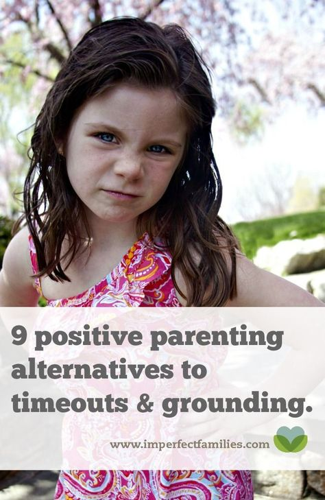 9 Positive Parenting Alternatives to Time Outs & Grounding.