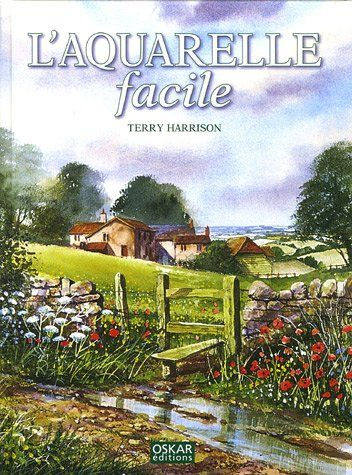 Telecharger L Aquarelle Facile Pdf Par Terry Harrison